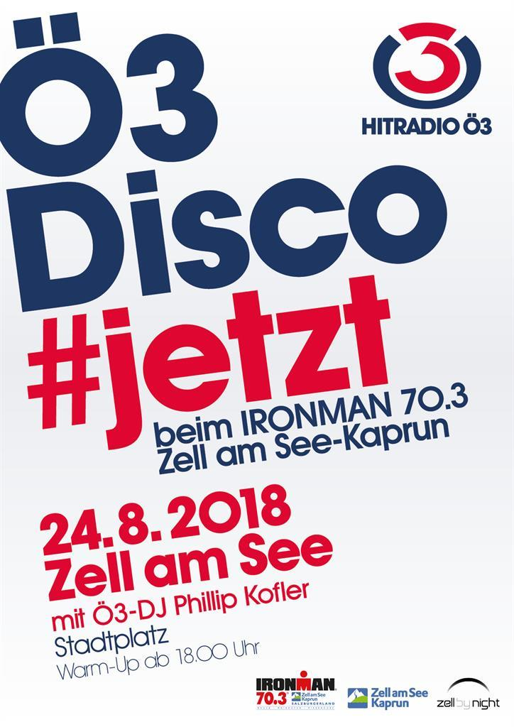 Ö3-Disco at IRONMAN 70.3 Zell am See-Kaprun - 24/08/2018, from 6:00 PM